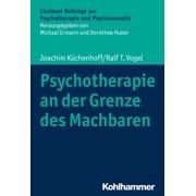Psychotherapie an der Grenze des Machbaren - eBook
