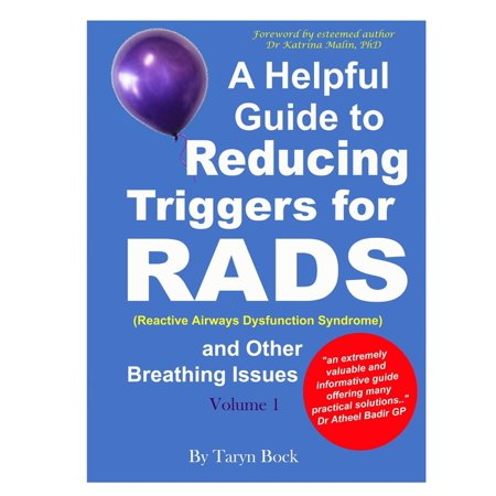 A Helpful Guide to Reducing Triggers for RADS (Reactive Airways Dysfunction Syndrome) and Other Breathing Issues Volume 1 (Paperback)