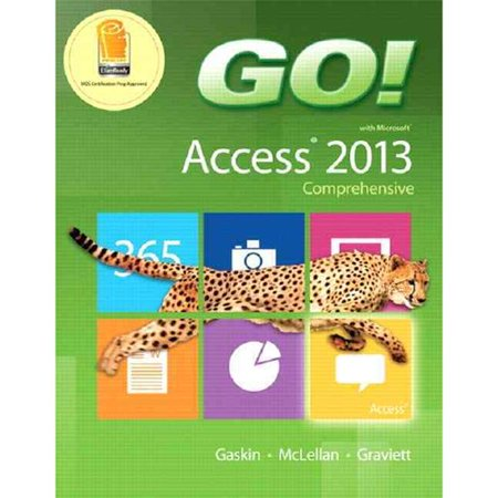 Go  With Microsoft Access 2013  Comprehensive