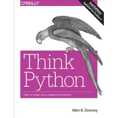 Think Python : How to Think Like a Computer
