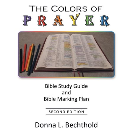 The Colors of Prayer : Bible Study Guide and Bible Marking Plan (Bible Marking Kit)