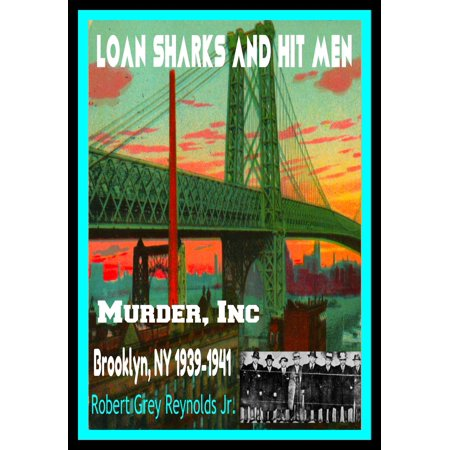 Loan Sharks And Hit Men Murder, Inc. Brooklyn, NY 1939-1941 -