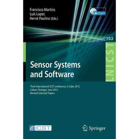 Sensor Systems And Software  Third International Icst Conference  S Cube 2012  Lisbon  Portugal  June 4 5  2012  Revised Selected Papers
