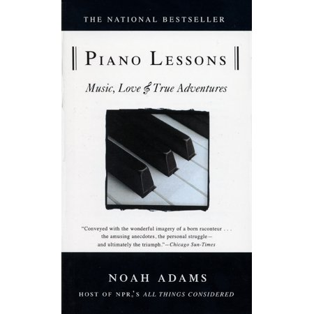 Piano Lessons : Music, Love, and True Adventures