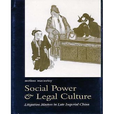 Social Power and Legal Culture : Litigation Masters in Late Imperial China