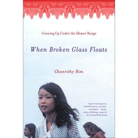 - When Broken Glass Floats : Growing Up Under the Khmer Rouge