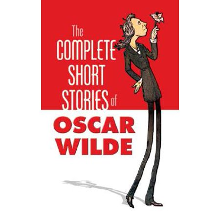 The Complete Short Stories of Oscar Wilde (Best Oscar Moments Of All Time)