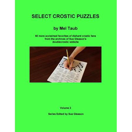 Select Crostic Puzzles Volume 2 : 50 More Acclaimed Favorites of Diehard Crostic Fans from the Archives of Sue Gleason's Doublecrostic - The Best Wholesale Websites