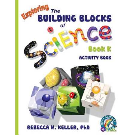 Exploring the Building Blocks of Science Book K Activity Book