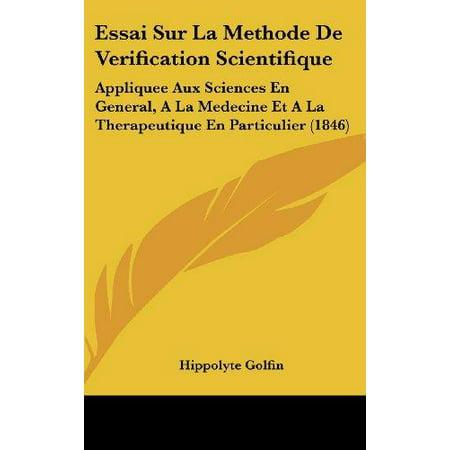 Essai Sur La Methode De Verification Scientifique: Appliquee Aux Sciences En General, A La Medecine Et A La Therapeutiqu - image 1 de 1