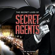 The Secret Lives of Secret Agents - eBook