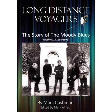 Long Distance Voyagers : The Story of the Moody Blues Volume 1 (1965 - 1979) Long Distance Plan