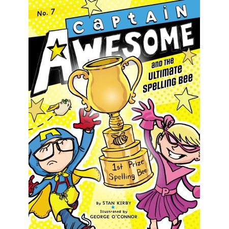 Captain Awesome and the Ultimate Spelling Bee (Best Spelling Bee Moments)