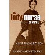 "The Lady Nurse of Ward ""E"" 1863-1864 (Annotated, New Intro) - eBook"