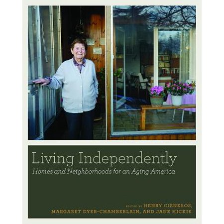 Independent for Life : Homes and Neighborhoods for an Aging (Best Urban Neighborhoods In America)