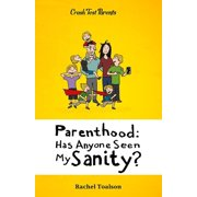 Parenthood: Has Anyone Seen My Sanity? - eBook