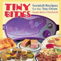 Tiny Bites: Scratch Recipes for the Toy Oven (Paperback)