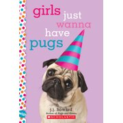 Wish: Girls Just Wanna Have Pugs: A Wish Novel (Paperback)