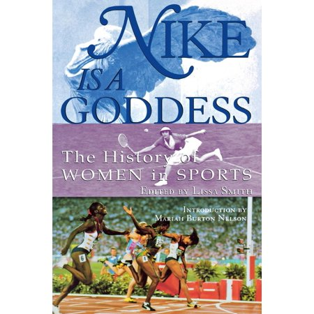 Nike Womens Entry - Nike Is a Goddess: The History of Women in Sports (Paperback)