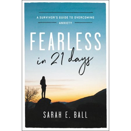 Fearless in 21 Days : A Survivor's Guide to Overcoming