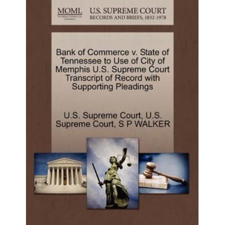 Bank Of Commerce V  State Of Tennessee To Use Of City Of Memphis U S  Supreme Court Transcript Of Record With Supporting Pleadings