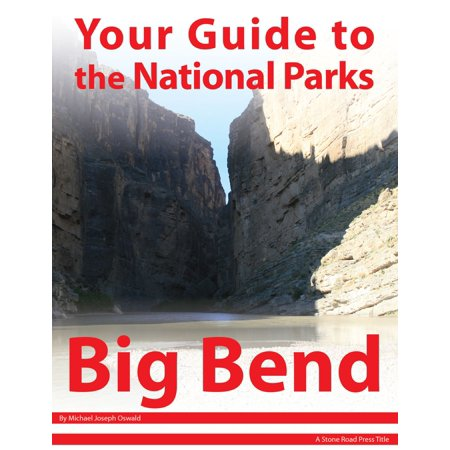 Your Guide to Big Bend National Park - (Rd National)