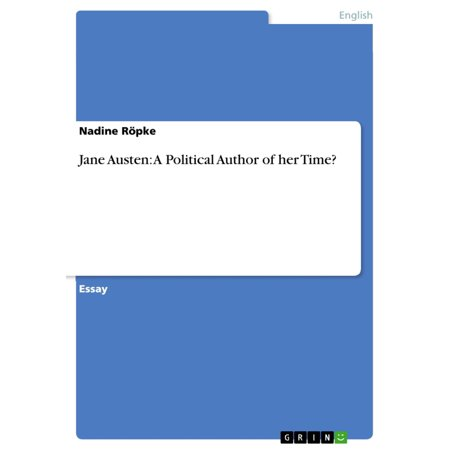 Jane Austen: A Political Author of her Time? -
