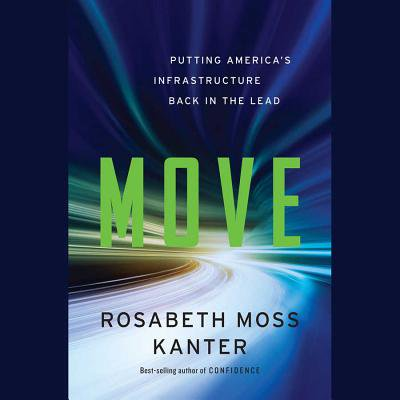 Move: Putting America's Infrastructure Back in the Lead (Audiobook) Americans are stuck. We live with travel delays on congested roads, shipping delays on clogged railways, and delays on repairs, project approvals, and funding due to gridlocked leadership. These delays affect us all, whether you are a daily commuter, a frequent flyer, an entrepreneur, an online shopper, a job seeker, or a community leader. If people can't move, if goods are delayed, and if information networks can't connect, then economic opportunity deteriorates and social inequity grows.We have been stuck for too long, writes Harvard Business School professor and bestselling author Rosabeth Moss Kanter. In Move, Kanter visits cities and states across the country to tackle our challenges--and reveal solutions--on the roads and rails, and in our cities, skies, and the halls of Washington, DC. We meet a visionary engineer and public servant spearheading an underwater tunnel in Miami to streamline port operations and redirect constant traffic from the city center. We see mayors partnering with large corporations and nimble entrepreneurs to unveil parking apps, bike-sharing programs, and seamless Wi-Fi networks in greener, more vibrant, more connected cities. And we learn about much-needed efforts--such as dynamic tolls on highways and fees based on vehicle miles traveled--to reduce our dependence on the outmoded gasoline tax in our new electric car age.It all adds up to a new vision for American mobility, where local leaders shape initiatives without waiting for Congress to act, and ambitious companies partner with governments to tackle projects that serve the public good, create jobs, and improve quality of life while providing healthy sources of investment. With unique insight and unrivaled expertise, Kanter gives us a sweeping look across America, revealing the innovative projects, vital leaders, and bold solutions that are moving our transportation infrastructure toward a cleaner, faster, and more