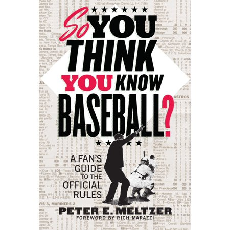 So You Think You Know Baseball? : A Fan's Guide to the Official Rules