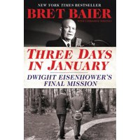 Three Days: Three Days in January: Dwight Eisenhower's Final Mission (Paperback)