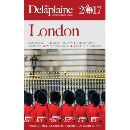 London - The Delaplaine 2017 Long Weekend Guide - eBook (Halloween Clubbing London 2017)