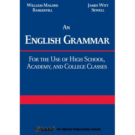 An English Grammar: For the Use of High School, Academy, and College Classes - eBook - English Class Halloween