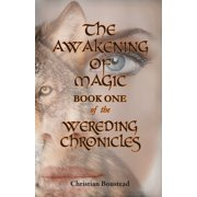 The Awakening of Magic, Book One of the Wereding Chronicles