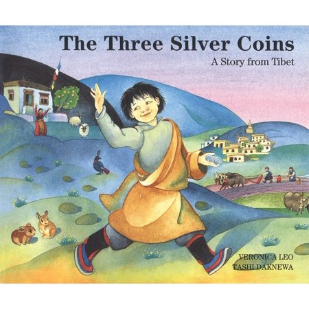 The Three Silver Coins : A Story from (Tibet Silver Dog)