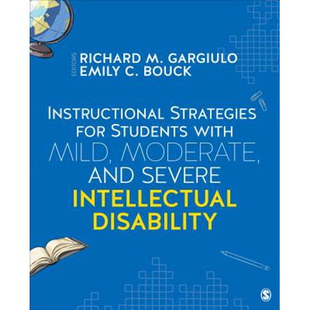 Instructional Strategies for Students With Mild, Moderate, and Severe Intellectual Disability - (Instructional Strategies For Students With Intellectual Disabilities)