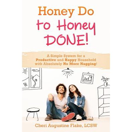 Happy Christmas Honey - Honey Do to Honey Done! : A Simple System for a Productive and Happy Household with Absolutely No More Nagging!