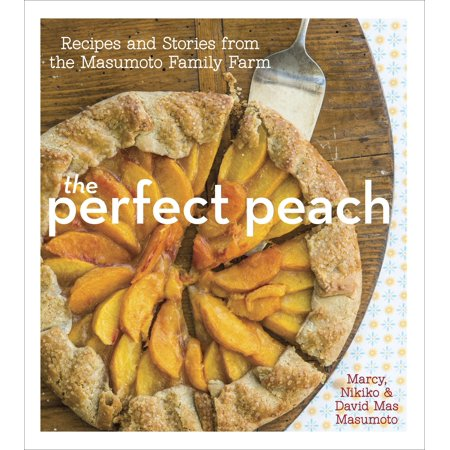 The Perfect Peach : Recipes and Stories from the Masumoto Family Farm - Easy Peach Crisp Recipe