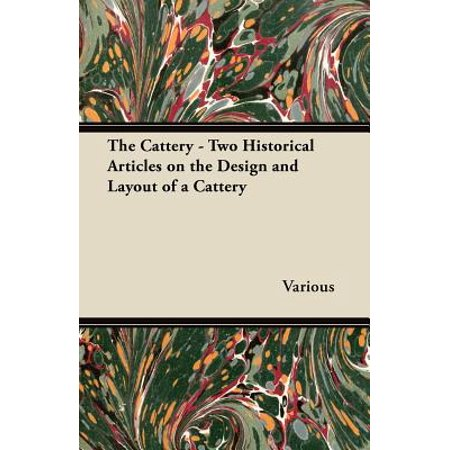 The Cattery - Two Historical Articles on the Design and Layout of a