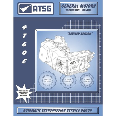 4T60E GM Transmission Repair Manual (4T60E Torque Converter - 4T60E Kit - 4T60E Transmission Problems - Best Repair Book Available!) By ATSG Ship from
