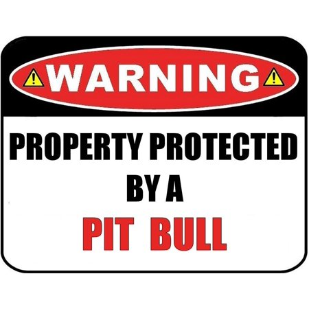 - Warning Property Protected by a Pit Bull 9 inch x 11.5 inch Laminated Dog Sign