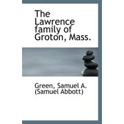 The Lawrence Family of Groton, Mass.