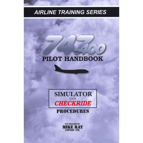 747-400 Pilot Handbook: Simulator and Checkride Procedures
