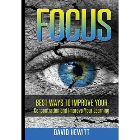 Focus : Best Ways to Improve Your Concentration and Improve Your (Best Food For Memory And Concentration)