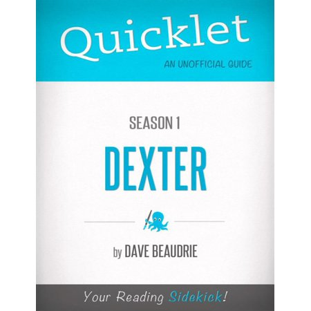 Quicklet on Dexter Season 1 (TV Show) - eBook (Number 1 Show On Tv Right Now)