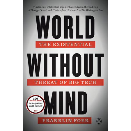 World Without Mind : The Existential Threat of Big Tech (Paperback)
