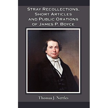 Stray Recollections, Short Articles and Public Orations of James P.
