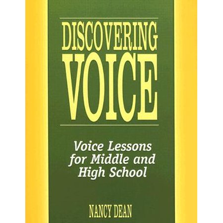 Discovering Voice : Voice Lessons for Middle and High School