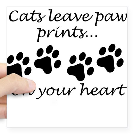 CafePress - Cats Leave Paw Prints On Your Heart Sticker - Square Sticker 3