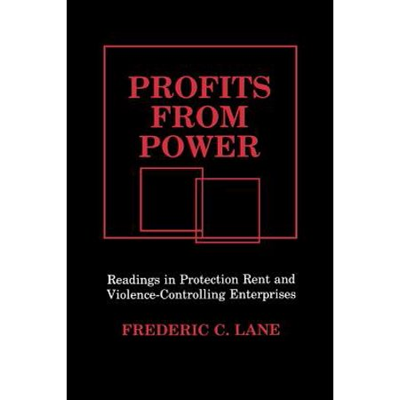 Profits from Power : Readings in Protection Rent and Violence-Controlling