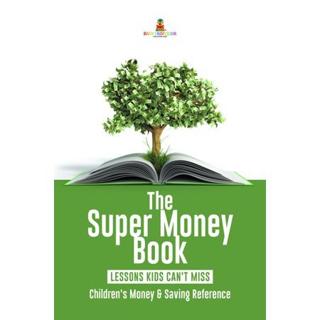 The Super Money Book : Finance 101 Lessons Kids Can't Miss | Children's Money & Saving Reference -